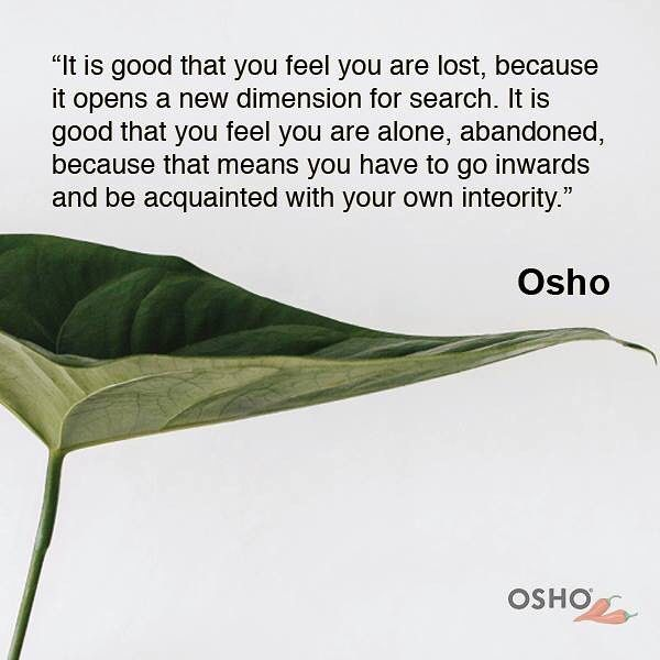 "2,277 vind-ik-leuks, 19 reacties - OSHO International (@oshointernational) op Instagram: '""It is good that you feel you are lost, because it opens a new dimension for search..."" Osho…'"