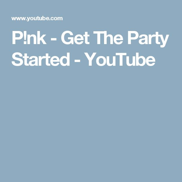 P!nk - Get The Party Started - YouTube