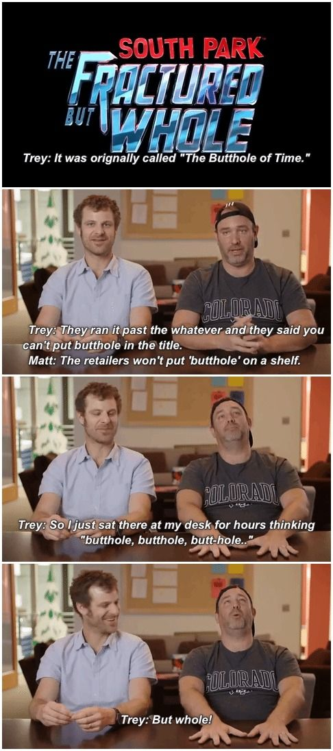 The Fractured But Whole. Trey Parker and Matt Stone