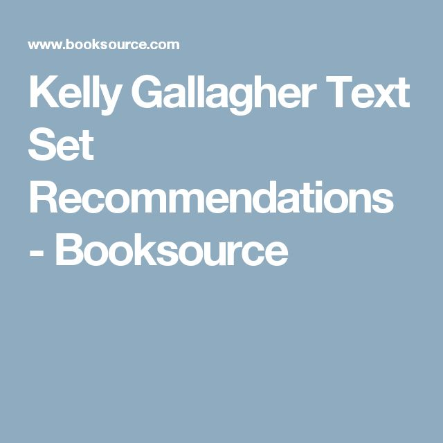 Kelly Gallagher Text Set Recommendations - Booksource