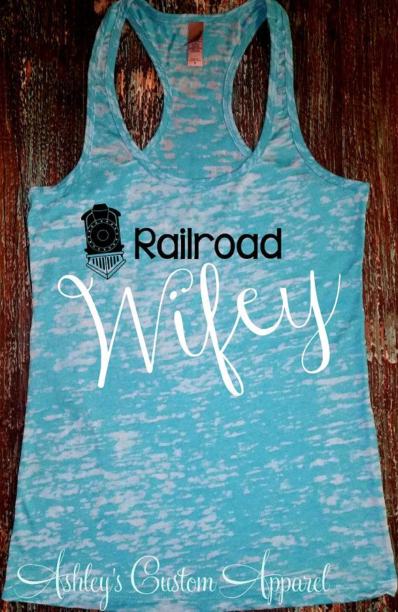 Railroad Wife - Railroad - Railroader Wife - Rail Wife - Railroads - Trains - Railroad Spike - Railroad Wife Shirt - Workout Tank  by AshleysCustomApparel