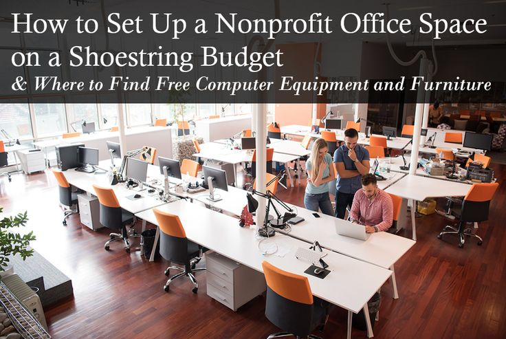 We put together a comprehensive list of all the places to find free nonprofit software, computers, furniture, and cheap office spaces to rent
