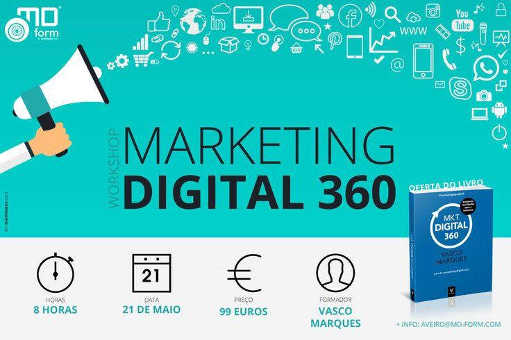 Decorre no dia 21 de maio, em Aveiro o Workshop Marketing Digital 360, com o formador Vasco Marques.  O Workshop, promovido pela MDForm,  terá lugar na Rua de Angola, nº26  em Aveiro.