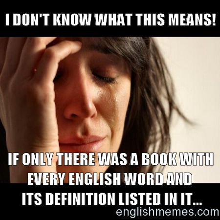 EnglishMemes.com - Meme generator for teachers and learners of English Like, share, or create your own!