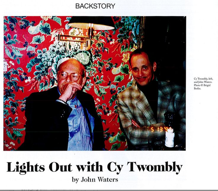 Cy Twombly and John Waters Part 2