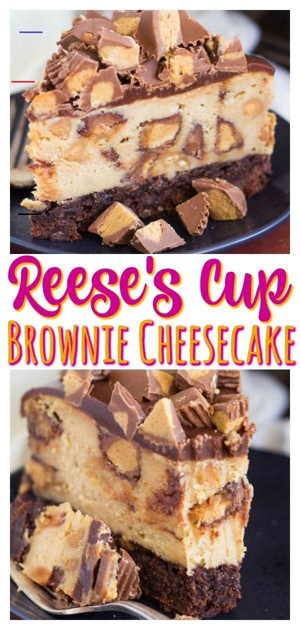 Peanut Butter Cup Brownie Cheesecake Cheesecakes In 2020 Herzhafte Kuchen Backideen Dessert Rezepte