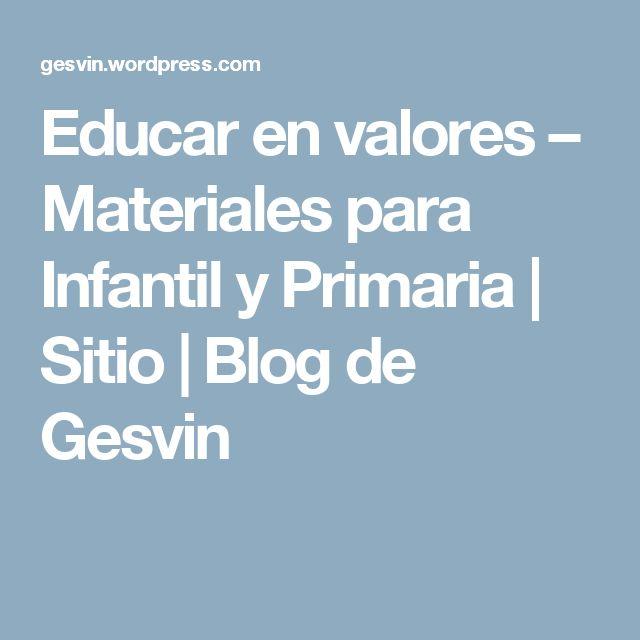 Educar en valores – Materiales para Infantil y Primaria | Sitio | Blog de Gesvin