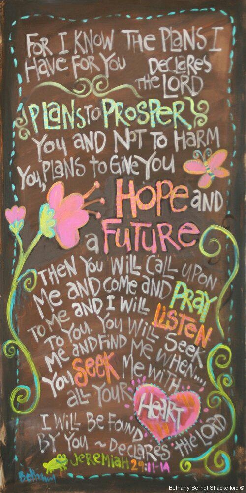"""Favorite verse. Jeremiah 29:11-14  """"For I know the plans..."""""""