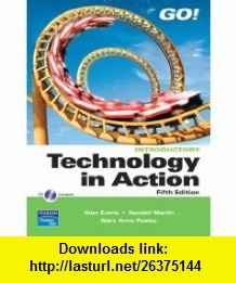 Technology in Action, Introductory Value Pack (includes GO! with Microsoft Word 2007, Brief  GO! with Microsoft Excel 2007, Brief) (9780135057032) Alan Evans, Mary Anne Poatsy, Kendall Martin , ISBN-10: 0135057035  , ISBN-13: 978-0135057032 ,  , tutorials , pdf , ebook , torrent , downloads , rapidshare , filesonic , hotfile , megaupload , fileserve