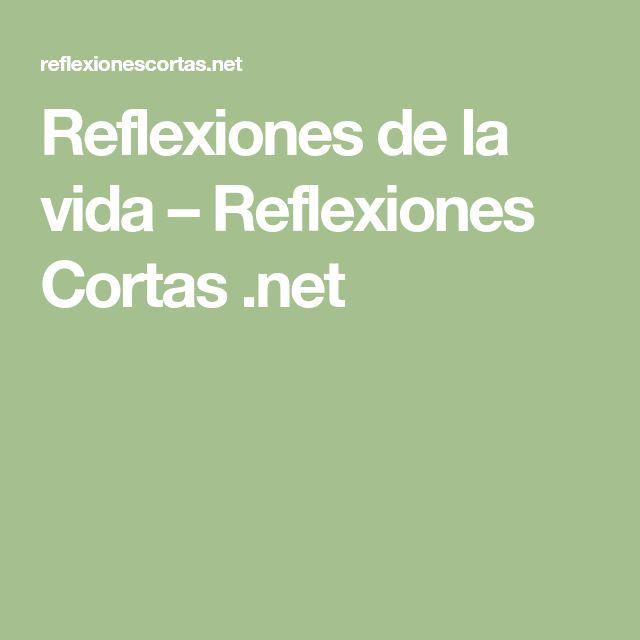 Reflexiones de la vida – Reflexiones Cortas .net