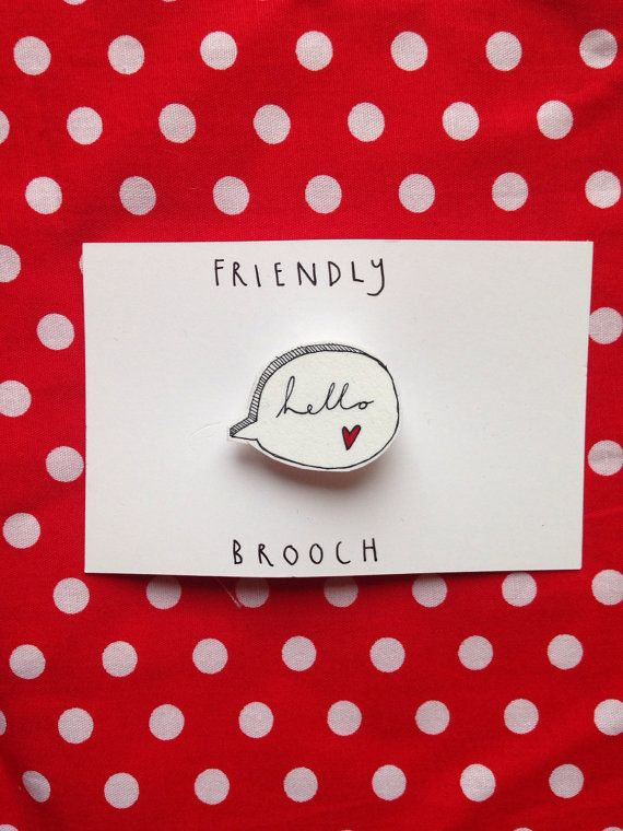 Friendly 'bonjour' illustrated brooch/pin
