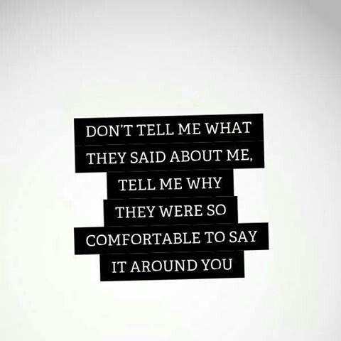 FALSI AMICI Non dirmi cosa dicevano di me. Dimmi perchè erano così a proprio agio nel dirlo attorno a me.