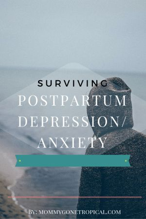 Surviving Postpartum Depression/Anxiety - Mommy Gone Tropical #postpartum #depression #anxiety