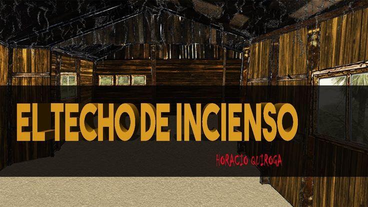 """""""El techo de incienso"""" HORACIO QUIROGA"""