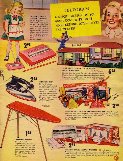 "1950's Toy Catalog - seriously!  An iron that really plugs in and heats. All little girls had cleaning toys.  Then we became big girls...and realized these ""toys"" were not really all that fun!"