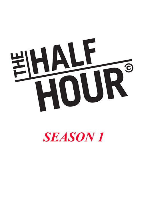 The Half Hour - Season 1 The film concentrates on the most exciting and funniest performance in stand-up comedy. There are many talents like Joe Mande, Rory Scovel, Garfunkel and Oates, Brendon Walsh, Neal Brennan.