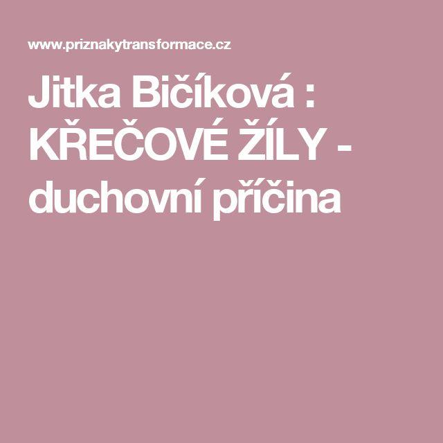 Jitka Bičíková : KŘEČOVÉ ŽÍLY - duchovní příčina