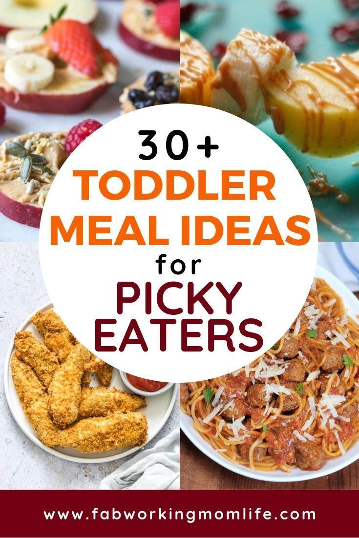 Toddler Meals For Picky Eaters 30 Quick And Easy Toddler