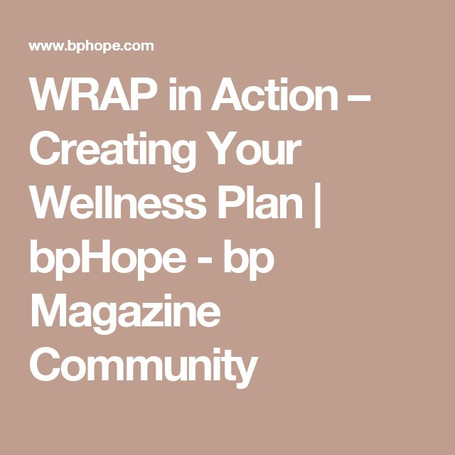 WRAP in Action – Creating Your Wellness Plan | bpHope - bp Magazine Community