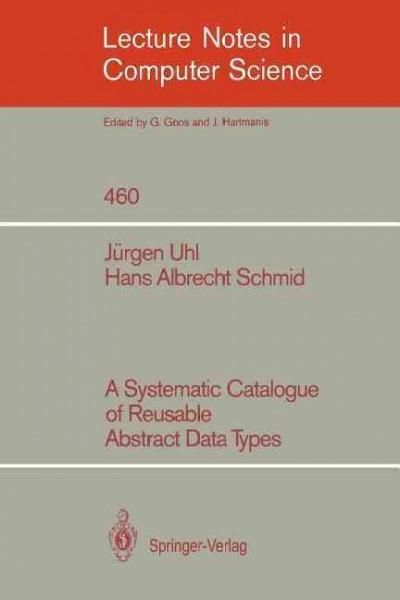 A Systematic Catalogue of Reusable Abstract Data Types