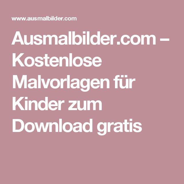 Ausmalbilder.com – Kostenlose Malvorlagen für Kinder zum Download gratis