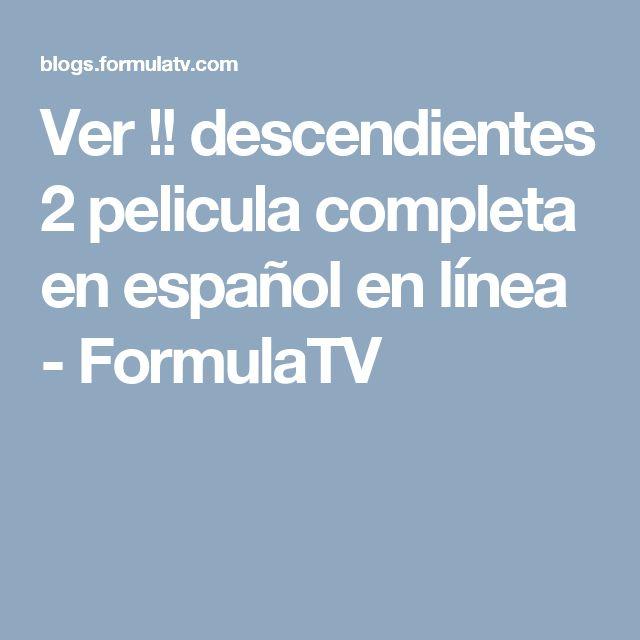 Ver !! descendientes 2 pelicula completa en español en línea - FormulaTV