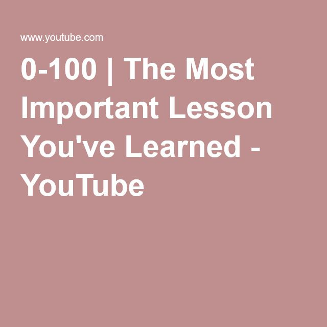 0-100 | The Most Important Lesson You've Learned - YouTube