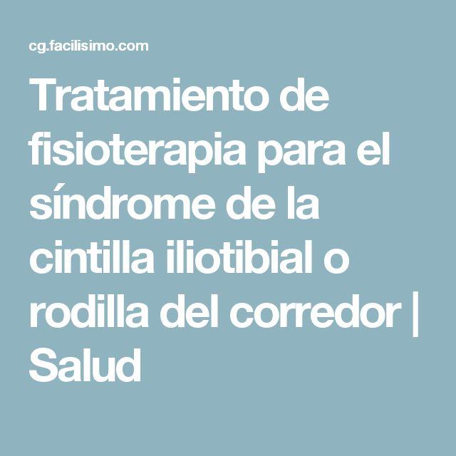 Tratamiento de fisioterapia para el síndrome de la cintilla iliotibial o rodilla del corredor | Salud