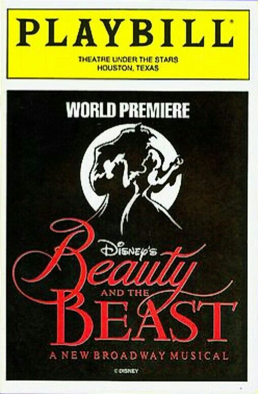"Houston, TX premiere of ""Beauty and the Beast"" at Theatre Under the Stars, located at 800 Bagby Street # 200 ... World Premiere Production ... November 27 - December 26, 1993 ... Scenic Design by Stan Meyer ... Music by Alan Menken .. Lyrics by Howard Ashman and Tim Rice ... Directed by Robert Jess Roth ... This production starred Terrence Mann, Susan Egan, Tom Bosley, Beth Fowler, and Gary Beach."