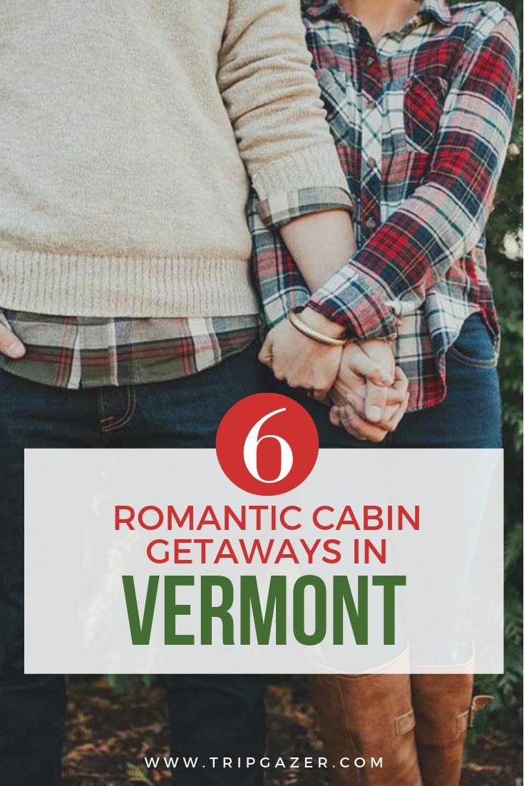 6 Romantic Getaways In Vermont (With Cabins