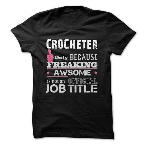 Awesome Crocheter Shirts - #tees #funny tshirts. CHEAP PRICE => https://www.sunfrog.com/Funny/Awesome-Crocheter-Shirts.html?60505