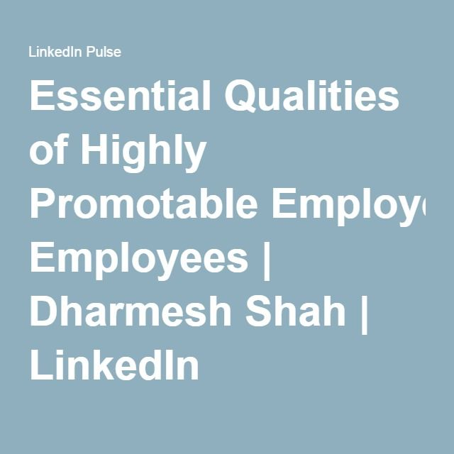 Essential Qualities of Highly Promotable Employees | Dharmesh Shah | LinkedIn