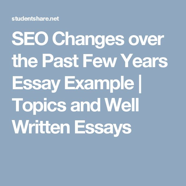 seo changes over the past few years essay example topics and well written essays - Well Written Essay Examples