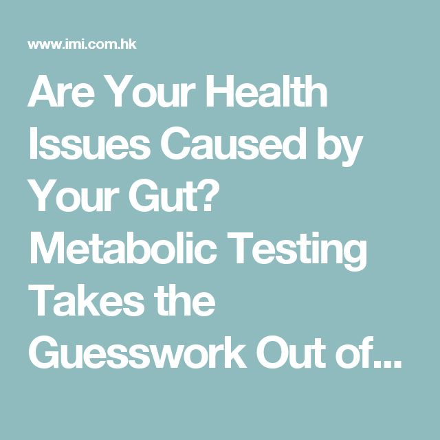 Are Your Health Issues Caused by Your Gut? Metabolic Testing Takes the Guesswork Out of Naturopathic Treatments for Candida | IMI Hong Kong, Central and Discovery Bay - IMI