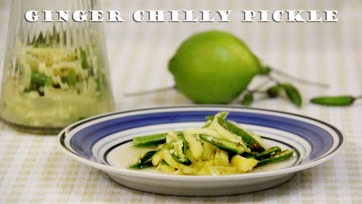 Ginger Chilly Pickle Recipe | Instant Indian Pickle Recipes by Shilpi