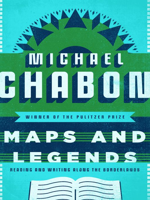 """Maps and Legends by Michael Chabon. """"The Pulitzer Prize winner explores the literary joys of sci-fi and superheroes, gumshoes and goblins, and the stories that bring us together."""""""