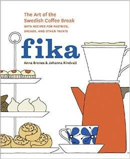 Fika: The Art of the Swedish Coffee Break With Recipes for Pasteries, Breads, and Other Treats