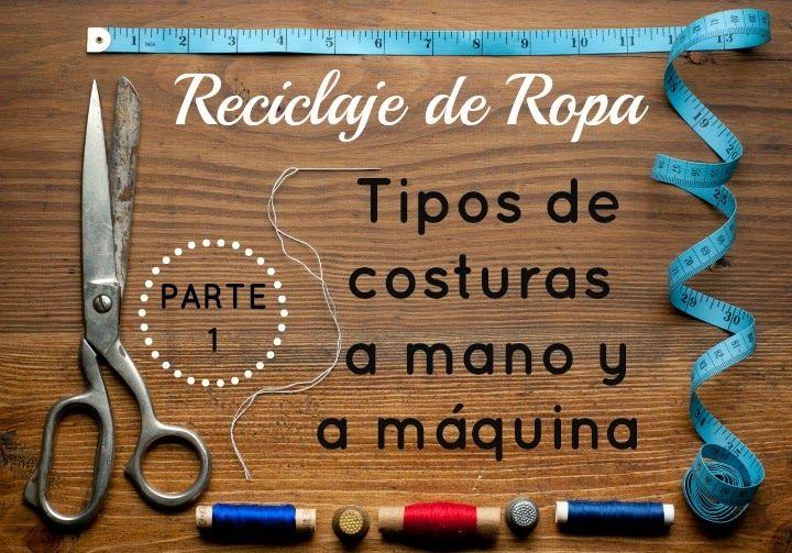 Reciclaje de ropa: Tipos de costuras a mano y a máquina (Parte 1)