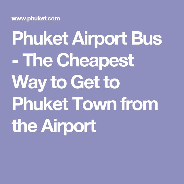 Phuket Airport Bus - The Cheapest Way to Get to Phuket Town from the Airport