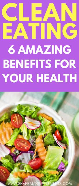 CLEAN EATING - 6 AMAZING BENEFITS FOR YOUR HEALTH #cleaneating #cleaneatingrecipes #weightloss #healthylifestyle #healthyeating #healthtips #dietsforweightloss #dietplan #diet