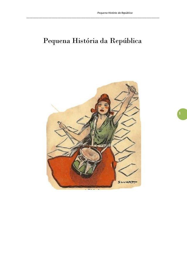 Pequena História da República _____________________________________________________________________________________ 1 Pequ...
