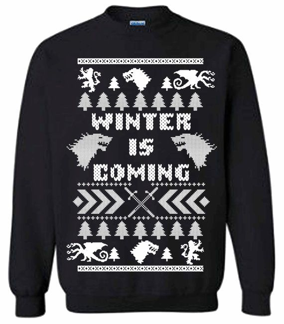 Winter Is Coming Ugly Game of Thrones Family Unisex Sweatshirt Jon Snow    American adult sizes S to 3XL  100% Cotton preshrunk  We ship all orders