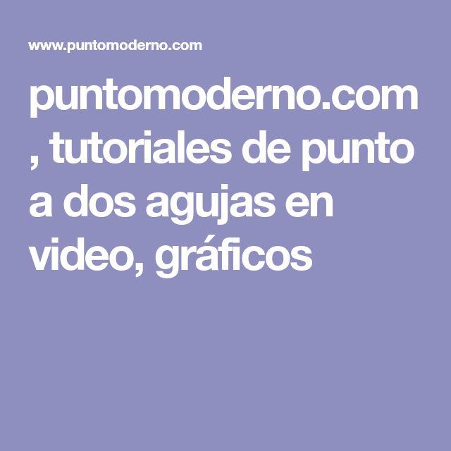puntomoderno.com, tutoriales de punto a dos agujas en video, gráficos