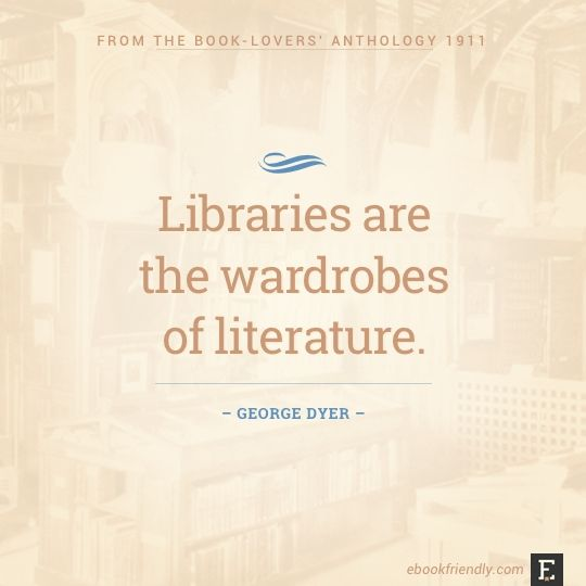 Libraries quote - George Dyer