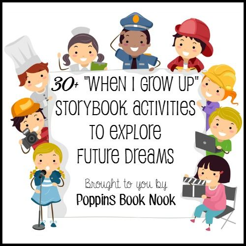 Come have fun with 30+ When I Grow Up storybook themed activities and resources from the Poppins Book Nook!
