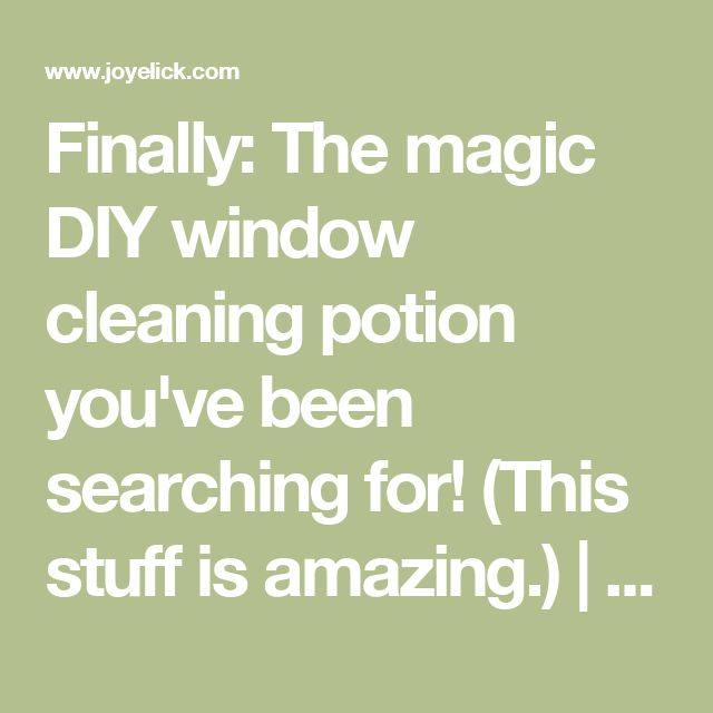 Finally: The magic DIY window cleaning potion you've been searching for! (This stuff is amazing.) | Farm Girl Inspirations