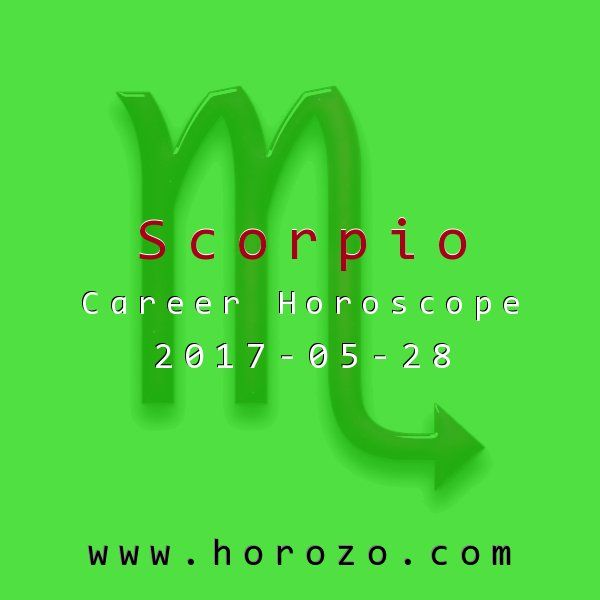 Scorpio Career horoscope for 2017-05-28: Stop worrying so much about what's in it for you: at least for today. You'll get your just reward soon enough. Doing what you love has never been more true for you. And guess what? The money will follow!.scorpio