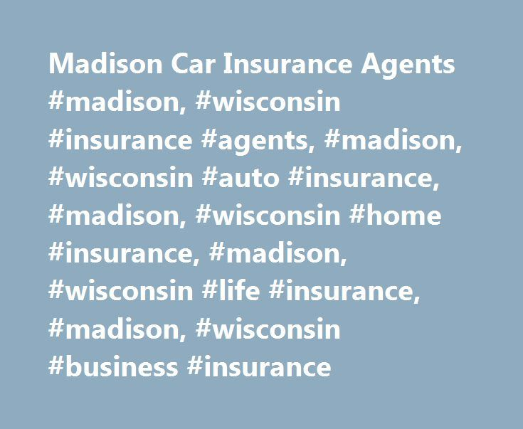 Madison Car Insurance Agents #madison, #wisconsin #insurance #agents, #madison, #wisconsin #auto #insurance, #madison, #wisconsin #home #insurance, #madison, #wisconsin #life #insurance, #madison, #wisconsin #business #insurance http://oakland.remmont.com/madison-car-insurance-agents-madison-wisconsin-insurance-agents-madison-wisconsin-auto-insurance-madison-wisconsin-home-insurance-madison-wisconsin-life-insurance-madison-wi/  # Car Insurance Agents in Madison, WI Find a Nationwide…