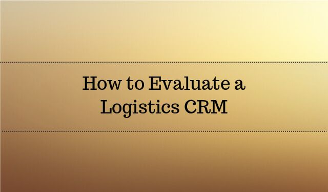 Need help in evaluating a CRM software for your Logistics  business? Get guidance here!  #Logistics #CRM #Software #Guide #Evaluation #Buyers #Guide