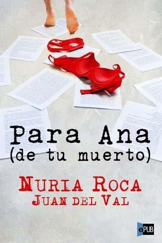 Para Ana (de tu muerto) - Nuria Roca & Juan del Val